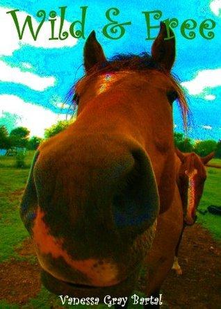 Wild and Free (The Honeywells of Kentucky #5)  by  Vanessa Gray Bartal