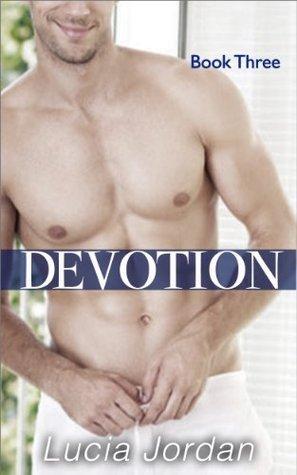 Devotion: Book 3 Lucia Jordan