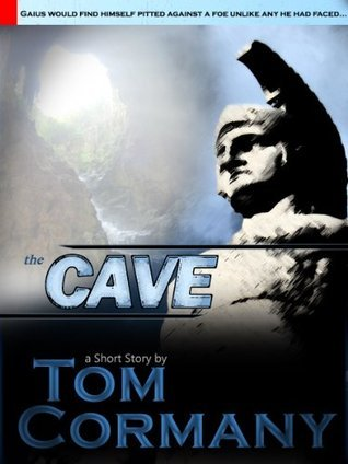 The Cave  by  Tom Cormany