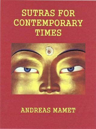 Sutras For Contemporary Times  by  Andreas Mamet