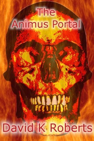 The Animus Portal David K. Roberts