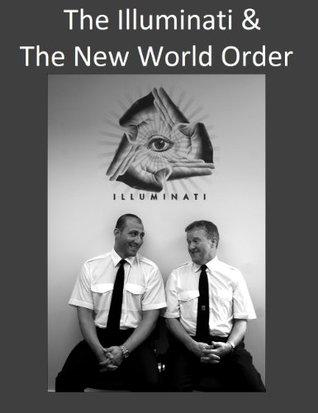 The Illuminati & The New World Order  by  Isaac Shearer