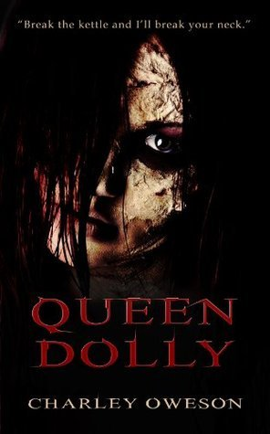 Queen Dolly  by  Charley Oweson