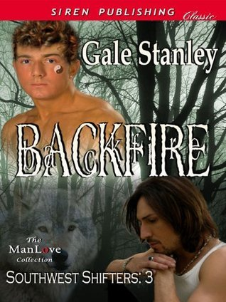 Backfire (Southwest Shifters 3)  by  Gale Stanley