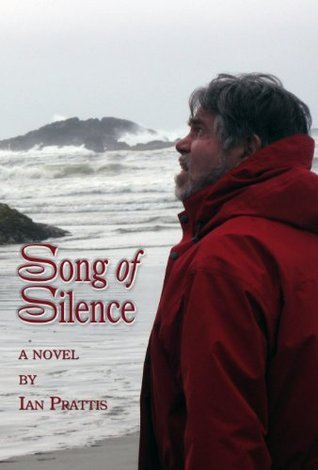Song of Silence 2nd Edition  by  Ian Prattis