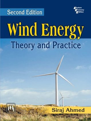 Wind Energy : Theory And Practice  by  Siraj Ahmed