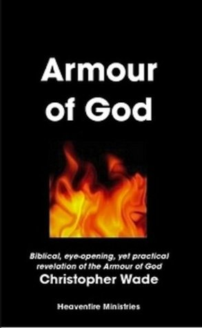 Armour of God Christopher Wade