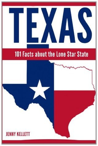 Texas: 101 Facts about the Lone Star State  by  Jenny Kellett