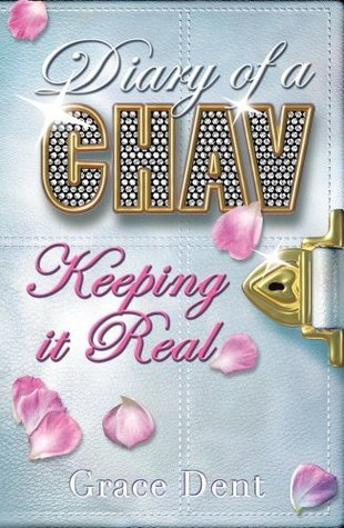 Diary of a Chav 6: Keeping it Real: Keeping it Real Grace Dent