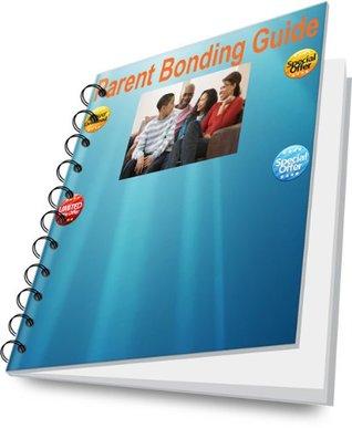 Parent Bonding Guide Will Harrison