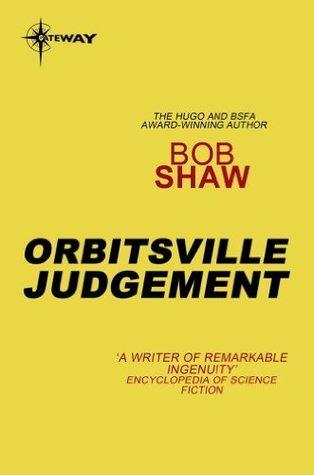 Orbitsville Judgement: Orbitsville Book 3 Bob Shaw