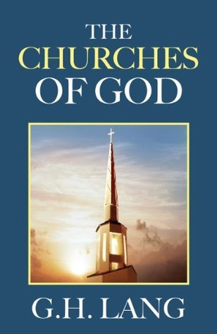 The Churches of God G.H. Lang