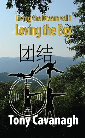 Living the Dream Volume 1: Loving the Boy Tony Cavanagh