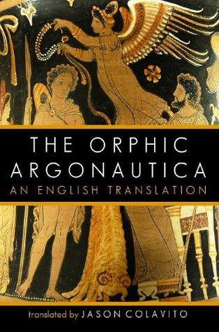 The Orphic Argonautica: An English Translation  by  Dares Phrygius