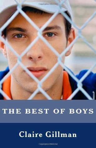 The Best of Boys: Helping your Sons through their teenage years  by  Claire Gillman