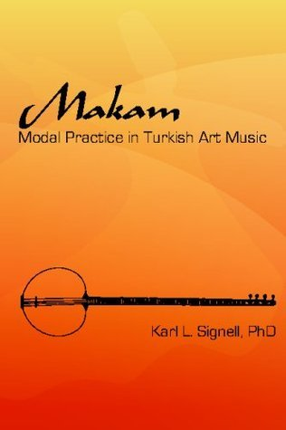 Makam: Modal Practice In Turkish Art Music  by  Karl L. Signell