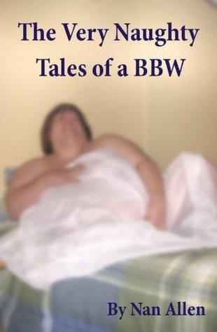 The Very Naughty Tales of a BBW Nan Allen