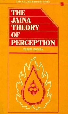 Jaina Theory Of Perception (Lala Sundar Lal Jain Research Series, Vol Vii)  by  Pushpa Bothra