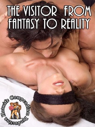 The Visitor, From Fantasy To Reality Hotwife Compendium Enterprises