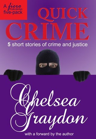 Quick Crime Chelsea Graydon