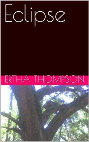 Eclipse  by  Ertha Thompson