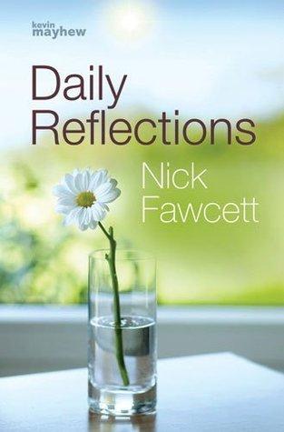 Daily Reflections Nick Fawcett