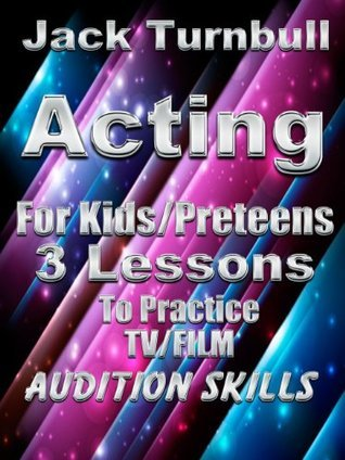 Jack Turnbull: Acting for Kids/Preteens - 3 Lessons to practice TV/Film Audition Skills Jack Turnbull