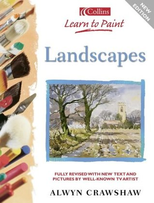 Landscapes (Learn to Paint) Revised Alwyn Crawshaw