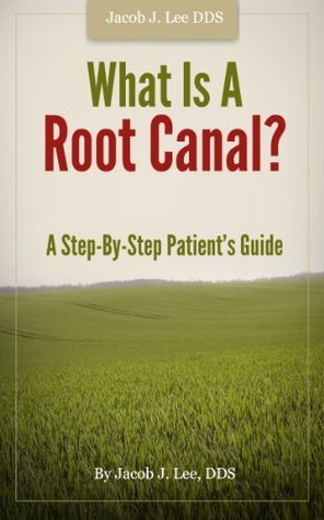 What Is A Root Canal?  by  Jacob Lee