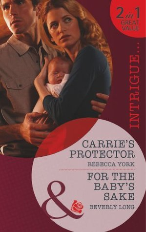 Carries Protector / For the Babys Sake  by  Rebecca York