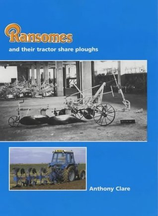 Ransomes and Their Tractor Share Ploughs Anthony Clare