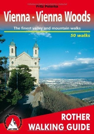Vienna - Vienna Woods: Rother Walking Guide - 50 walks Fritz Peterka