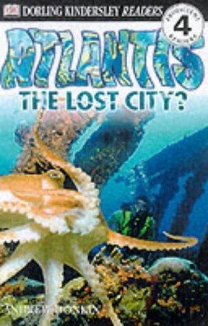 Atlantis: The Lost City? (Dk Readers Level 4) Andrew Donkin