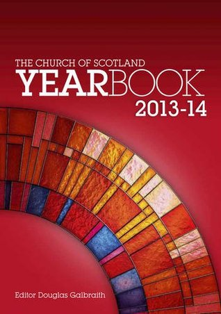 The Church of Scotland Year Book 2013-14  by  Douglas  Galbraith