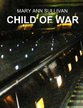 Child of War Mary Ann Sullivan