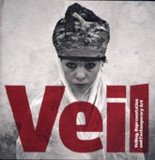 Veil: Veiling, Representation and Contemporary Art David A. Bailey