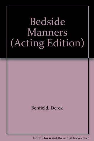 Bedside Manners Derek Benfield