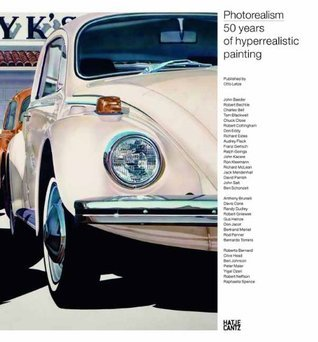 Photorealism: 50 Years of Hyperrealistic Painting Otto Letze