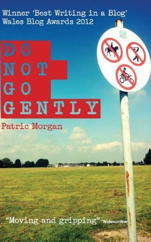 Do Not Go Gently MR Patric Morgan
