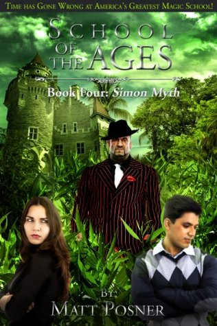 School of the Ages:  Simon Myth (School of the Ages Series)  by  Matt Posner