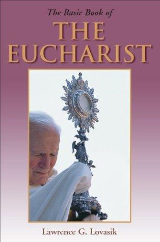 Basic Book of the Eucharist Lawrence Lovasik