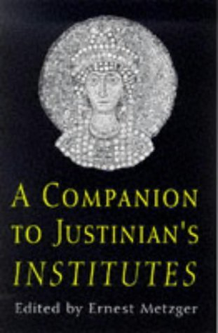 Companion to Justinians Institutes Justinian
