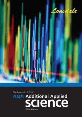 The Essentials of Aqa Applied Science: Gcse Aqa Additional Science Workbook Sylvia Newton