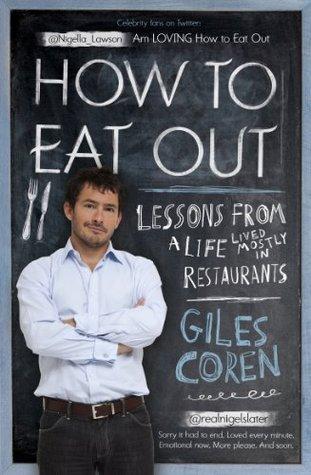 How to Eat Out. Giles Coren Giles Coren