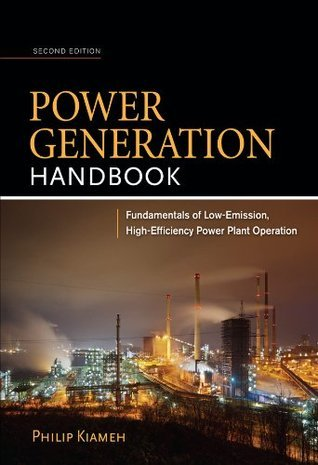 Power Generation Handbook 2/E  by  Philip Kiameh