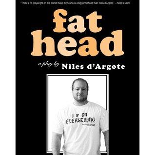 Fat Head Niles dArgote