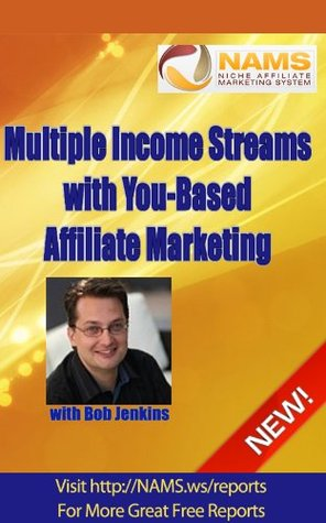 Create Multiple Income Streams with You Based Marketing  by  Bob Jenkins