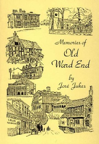 Memories of Old Ward End  by  Jose Jukes