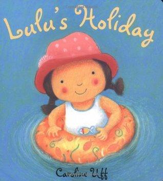 Lulus Holiday  by  Caroline Uff