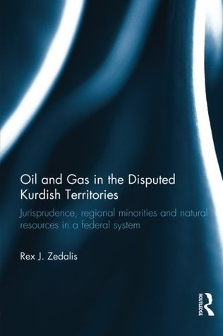 The Legal Dimensions of Oil and Gas in Iraq: Current Reality and Future Prospects Rex J Zedalis